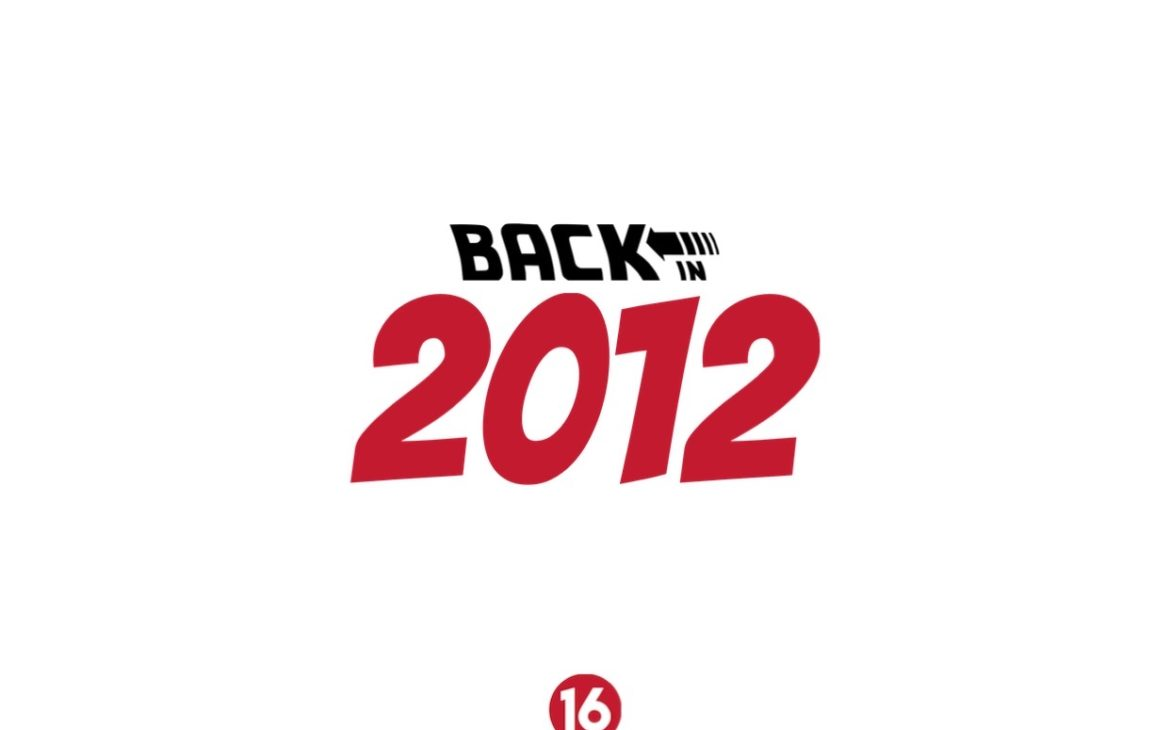 BACK IN THE 2010s : 2012